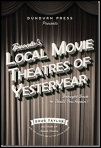 Book cover of Toronto's Local Movie Theatres of Yesteryear