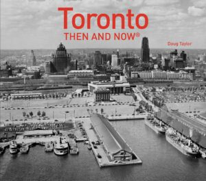 Cover of Doug Taylor's book Toronto Then and Now